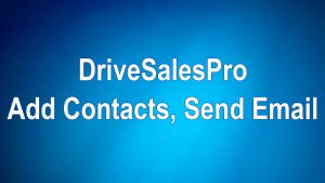 Learn how to get started with DriveSalesPro by adding contacts and sending email